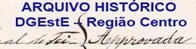 ARQUIVO HISTÓRICO da DGEstE-DS Região Centro