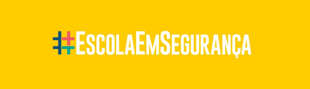 #EscolaEmSeguranca